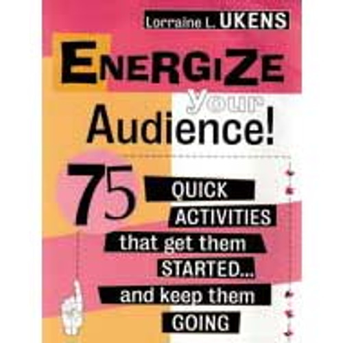 Energize Your Audience