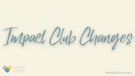 Impact Club Membership Updates