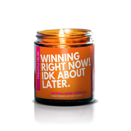 WINNING RIGHT NOW! IDK ABOUT LATER: Pineapple & Melon Scented Soy Candle