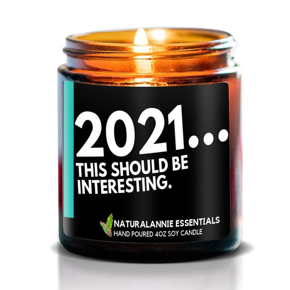 2021...THIS SHOULD BE INTERESTING Scented Soy Candle