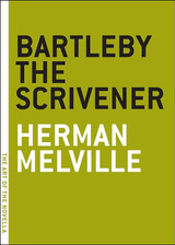 Bartleby the Scrivener: A Story of Wall Street (The Art of the Novella series)
