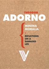 Minima Moralia: Reflections on a Damaged Life (Radical Thinkers)