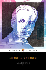On Argentina (Penguin Classics)