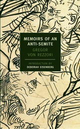 Memoirs of an Anti-Semite: A Novel in Five Stories (New York Review Books)
