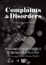 Complaints & Disorders [Complaints and Disorders]: The Sexual Politics of Sickness (Contemporary Cla