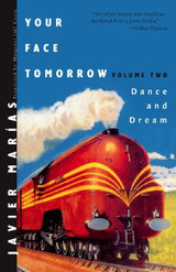 Your Face Tomorrow: Dance and Dream (Reprint)  (Vol. 2) (New Directions Paperbook)