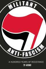 Militant Anti-Fascism: A Hundred Years of Resistance
