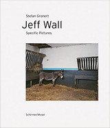 Jeff Wall: Specific Pictures