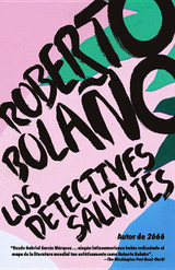 Los detectives salvajes: Spanish-language edition of The Savage Detectives