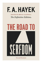 The Road to Serfdom: Text and Documents--The Definitive Edition (The Collected Works of F. A. Hayek,