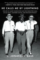 He Calls Me By Lightning: The Life of Caliph Washington and the forgotten Saga of Jim Crow, Southern