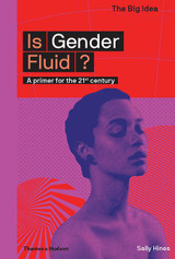 Is Gender Fluid?: A Primer for the 21st Century