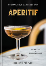 Apertif: Cocktail Hour the French Way