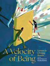 A Velocity of Being: Letter to A Young Reader