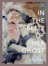 In the Belly of Her Ghost: A Memoir