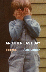 Another Last Day: Poems