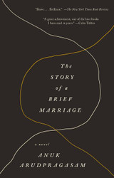 The Story of a Brief Marriage: A Novel