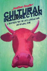 Cultural Insurrection: Natural Wine and Agriculture to the Rescue