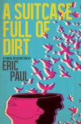A Suitcase Full of Dirt: A Lyrical Retrospective