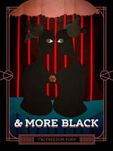 & more black