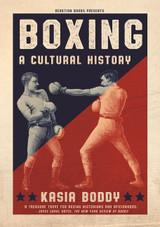 Boxing: A Cultural History
