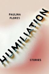 Humiliation: Stories