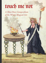 Touch Me Not: A Most Rare Compendium of the Whole Magical Art