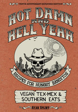 Hot Damn & Hell Yeah: Recipes for Hungry Banditos