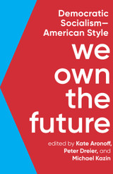 We Own the Future: Democratic Socialism & American Style
