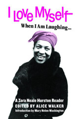 I Love Myself When I Am Laughing... And Then Again When I Am Looking Mean and Impressive: A Zora Nea