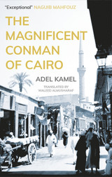 The Magnificent Conman of Cairo: A Novel (Hoopoe Fiction)