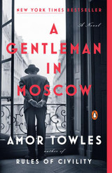 A Gentleman in Moscow: A Novel