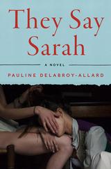 They Say Sarah: A Novel