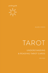 Pocket Guide to the Tarot, Revised: Understanding and Reading Tarot Cards