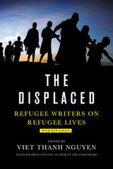 The Displaced: Refugee Writers on Refugee Lives