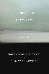 In the Field Between Us: Poems