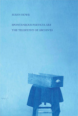 Spontaneous Particulars: Telepathy of Archives