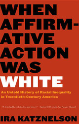 When Affirmative Action Was White: An Untold History of Racial Inequality in Twentieth-Century Ameri