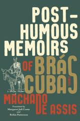 Posthumous Memoirs of Bras Cubas: A Novel