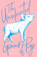 The Unexpected Genius of Pigs