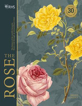 The Rose: The history of the world's favourite flower told through 40 extraordinary roses