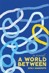 A World Between: A Novel
