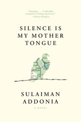 Silence Is My Mother Tongue: A Novel