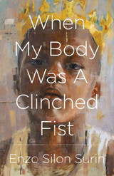 When My Body Was a Clinched Fist
