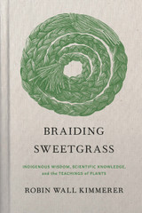 Braiding Sweetgrass: Indigenous Wisdom, Scientific Knowledge and the Teachings of Plants (Special Ed