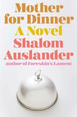 Mother for Dinner: A Novel