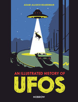 An Illustrated History of UFOs: An Illustrated History