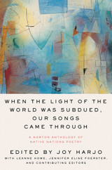 When the Light of the World Was Subdued, Our Songs Came Through: A Norton Anthology of Native Nation