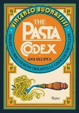 The Pasta Codex: 1001 Recipes