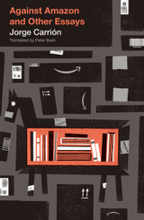 Against Amazon: and Other Essays